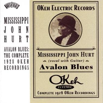 Avalon Blues – The Complete 1928 Okeh Recordings – Mississippi John Hurt