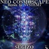 NEO COSMOSCAPE Remix by SYSTEM 7 - Single ジャケット写真