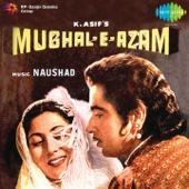 Mughal-E-Azam (Original Motion Picture Soundtrack)