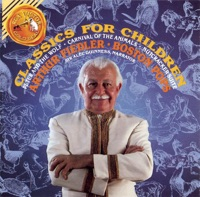 Picture of Classics for Children - Prokofiev: Peter and the Wolf - Saint-Saëns: Carnival of the Animals - Tchaikovsky: Nutcracker Suite by Arthur Fiedler & Boston Pops Orchestra