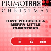 Have Yourself a Merry Little Christmas - Christmas Primotrax - Performance Tracks - EP