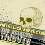 Metallica Refracted: The Eclectic Tribute