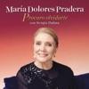 Procuro Olvídarte (feat. Sergio Dalma) - Single, María Dolores Pradera