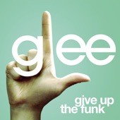 Give Up the Funk (Glee Cast Version) - Single
