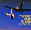 Symphonic Songs for Band (Frederick Fennell Series), Tokyo Kosei Wind Orchestra & Frederick Fennell