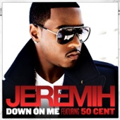Down On Me (feat. 50 Cent) - Single