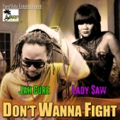 Don't Wanna Fight - Jah Cure & Lady Saw