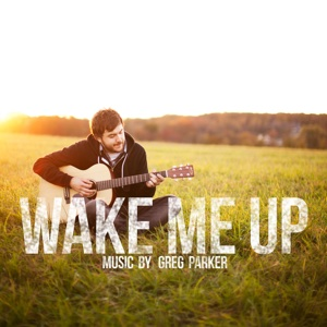 Greg Parker - Wake Me Up