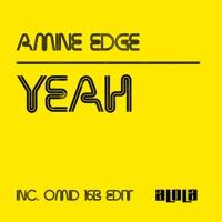 EDGE, Amine - Yeah (Original Mix)