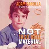 Not Taco Bell Material - Adam Carolla
