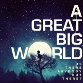 A Great Big World - Is There Anybody Out There?  artwork