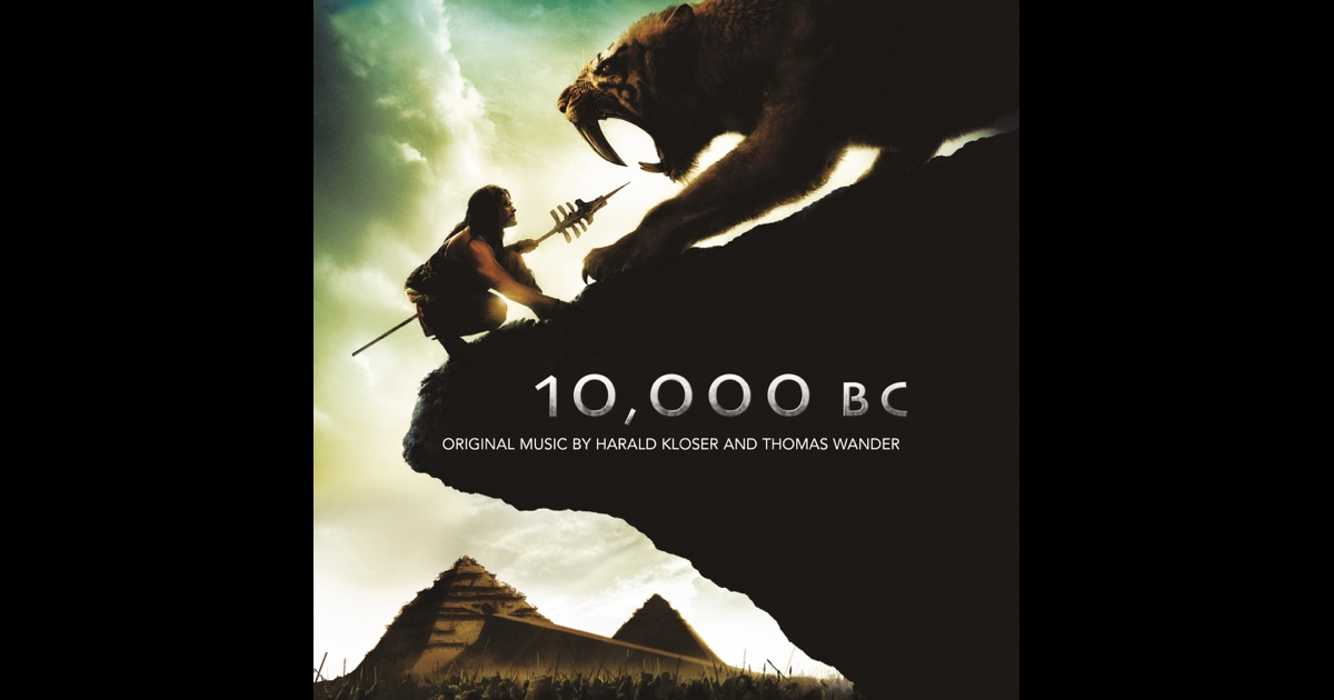 10 000 Bc Harald Kloser: 10,000 BC (Original Motion Picture Soundtrack) By Harald