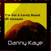 I've Got A Lovely Bunch Of Coconuts, Danny Kaye