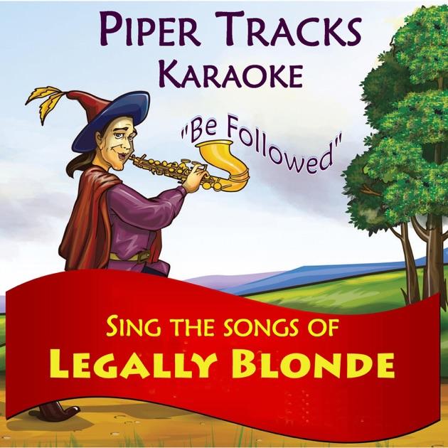 Legally Blonde Serious Karaoke 3