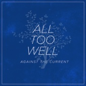 All Too Well - Against The Current