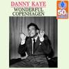Wonderful Copenhagen (Remastered) - Single, Danny Kaye