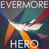 Hero - Single, Evermore