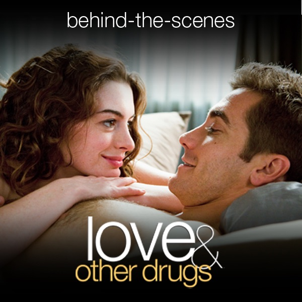 Love & Other Drugs: Behind-the-Scenes