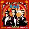 Big, Fat, Mad Rag
