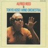 Alfred Reed & Tokyo Kosei Wind Orchestra (Gusest Conductor Series), Alfred Reed & Tokyo Kosei Wind Orchestra