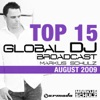 Global DJ Broadcast Top 15: August 2009 (Compiled By Markus Schulz) [Bonus Track Version]