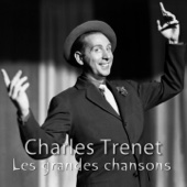Les grandes chansons : Charles Trenet