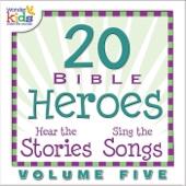 20 Bible Heroes Stories & Songs, Vol. 5