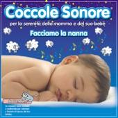 Facciamo la nanna (Per la serenità della mamma e del suo bebé, da 0 mesi..le canzoni sono studiate e realizzate per calmare e favorire il riposo del tuo bimbo)
