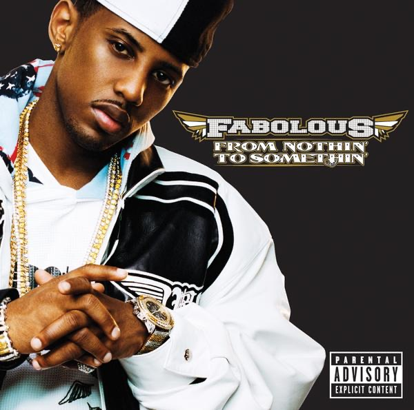 From Nothin to Somethin Bonus Track Version Fabolous CD cover