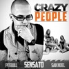 Crazy People (DJ Buddha Version) - Single, Sensato, Pitbull & Sak Noel