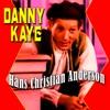 Hans Christian Andersen, Danny Kaye