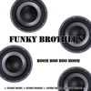 Buy Boom Boo Boo Boom (Funky Music for Funky People) - Single by Funky Brothers on iTunes (House)