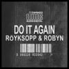 Do It Again Remixes (Bonus Version), Röyksopp & Robyn