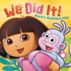 We Did It - Dora the Explorer