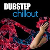 Dubstep - Chillout