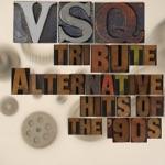 VSQ Tribute to Alternative Hits of the 90s