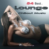 54 Best of Lounge Cafe and Chill Out Bar Music, Chill Lounge Buddha Selection