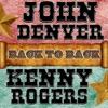 Back To Back: John Denver & Kenny Rogers, John Denver & Kenny Rogers