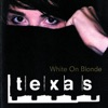 White On Blonde, Texas