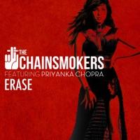 Erase (feat. Priyanka Chopra) - Single - The Chainsmokers