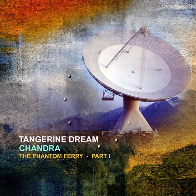Chandra: The Phantom Ferry - Part I by Tangerine Dream