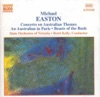 Easton: Concerto on Australian Themes, An Australian in Paris, Beasts of the Bush & Others