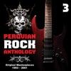 Peruvian Rock Anthology: Original Masterpieces, Vol. 3 (1993-2001)