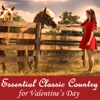 Essential Classic Country for Valentine's Day