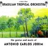 The Best of Antonio Carlos Jobim, Brazilian Tropical Orchestra