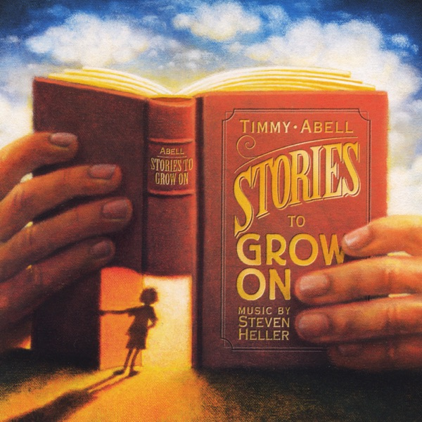 Stories to Grow On by Timmy Abell