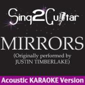 Mirrors (Originally Performed By Justin Timberlake) [Acoustic Karaoke Version]