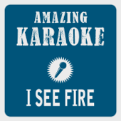 I See Fire (Karaoke Version) [Originally Performed By Ed Sheeran]