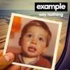 Say Nothing - Single, Example
