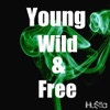 Young, Wild & Free - Single